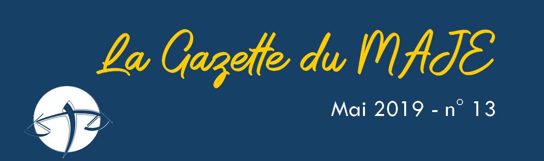 La Gazette du MAJE - mai 2019