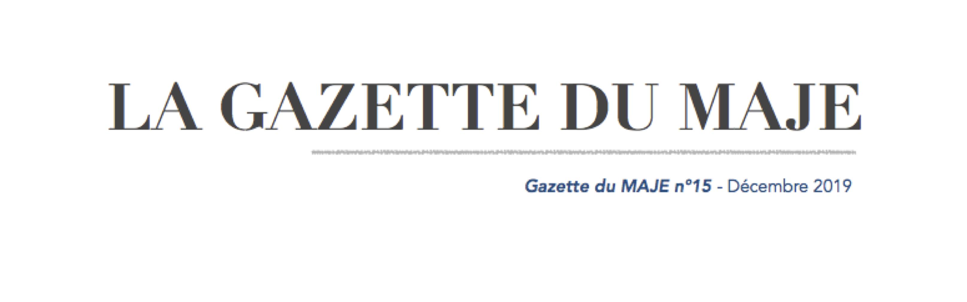 Gazette du MAJE n°15 – Décembre 2019